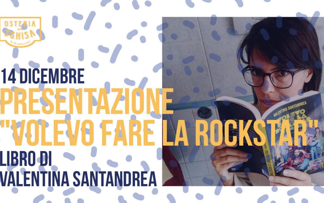 """""""Volevo fare la Rockstar"""": presentazione del libro di Valentina Santandrea"""